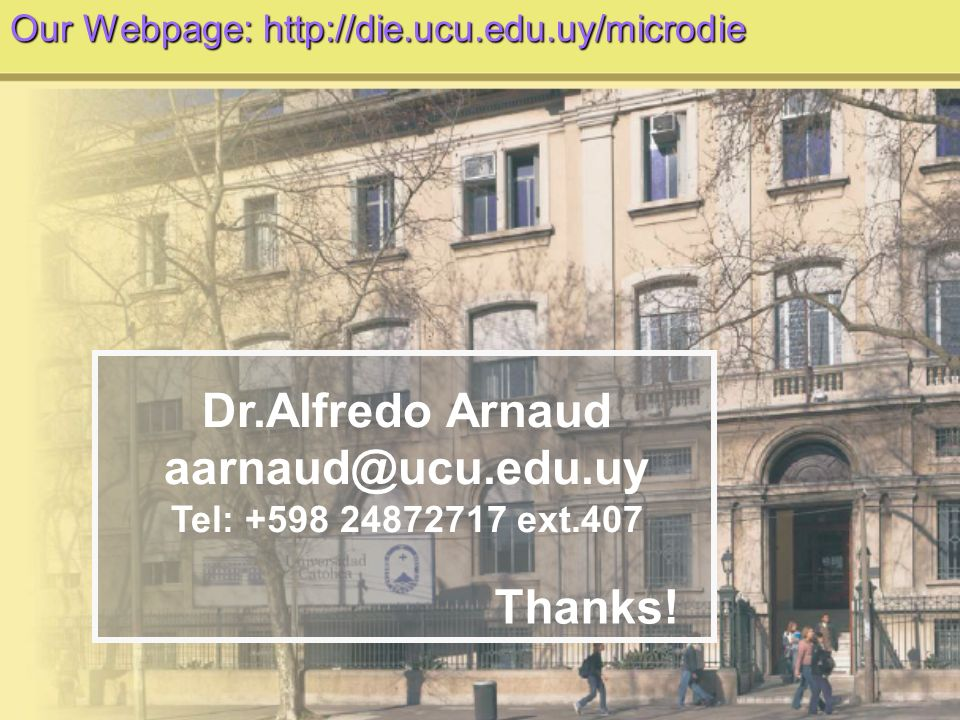 Dr.Alfredo Arnaud aarnaud@ucu.edu.uy Thanks!