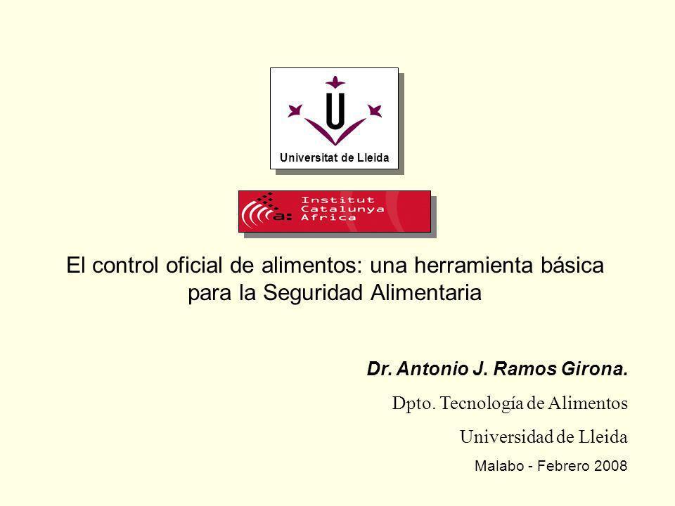 Universitat de Lleida El control oficial de alimentos: una herramienta básica para la Seguridad Alimentaria.