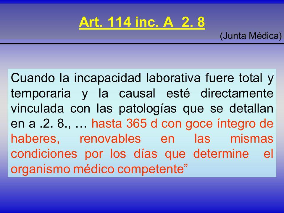 Art. 114 inc. A 2. 8 (Junta Médica)