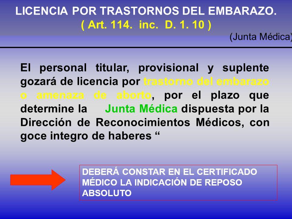 LICENCIA POR TRASTORNOS DEL EMBARAZO. ( Art. 114. inc. D. 1. 10 )