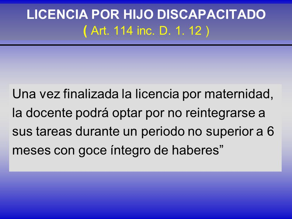 LICENCIA POR HIJO DISCAPACITADO ( Art. 114 inc. D. 1. 12 )