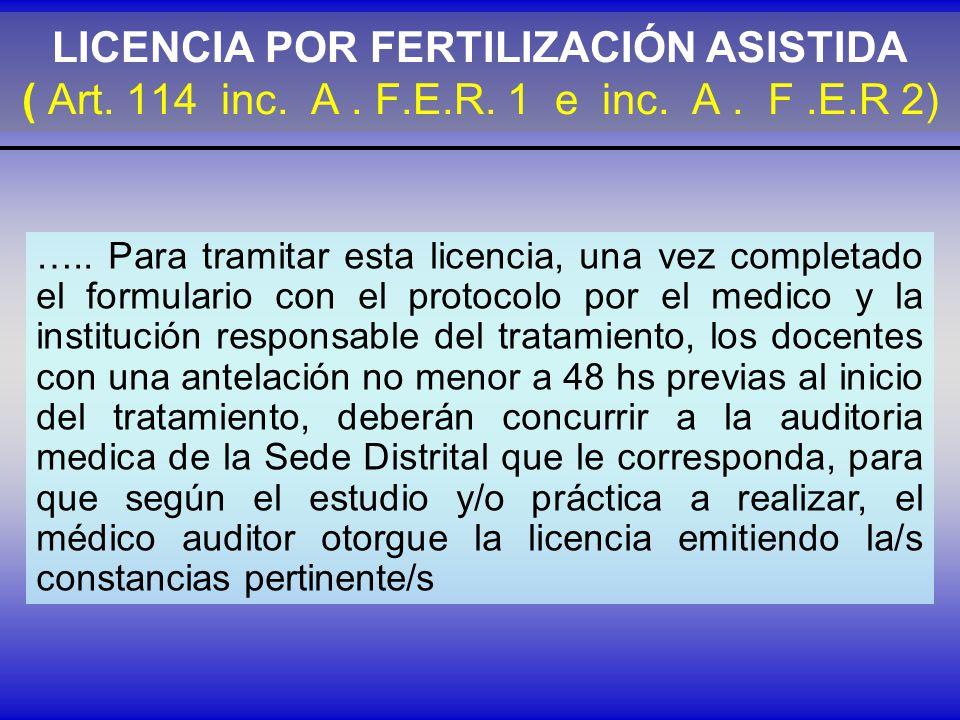 LICENCIA POR FERTILIZACIÓN ASISTIDA ( Art. 114 inc. A . F.E.R. 1 e inc. A . F .E.R 2)