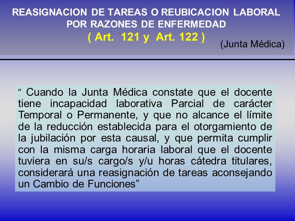 REASIGNACION DE TAREAS O REUBICACION LABORAL POR RAZONES DE ENFERMEDAD ( Art. 121 y Art. 122 )