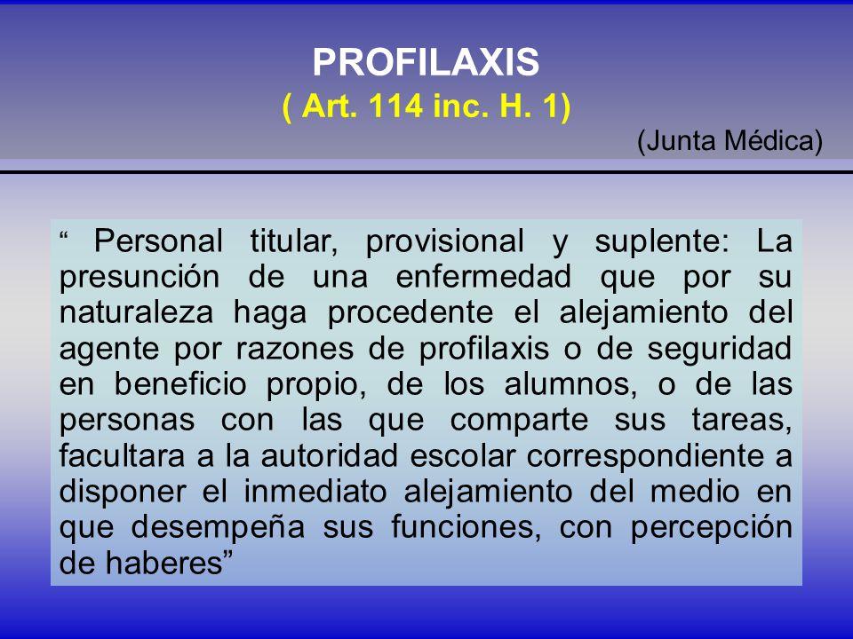 PROFILAXIS ( Art. 114 inc. H. 1) (Junta Médica)