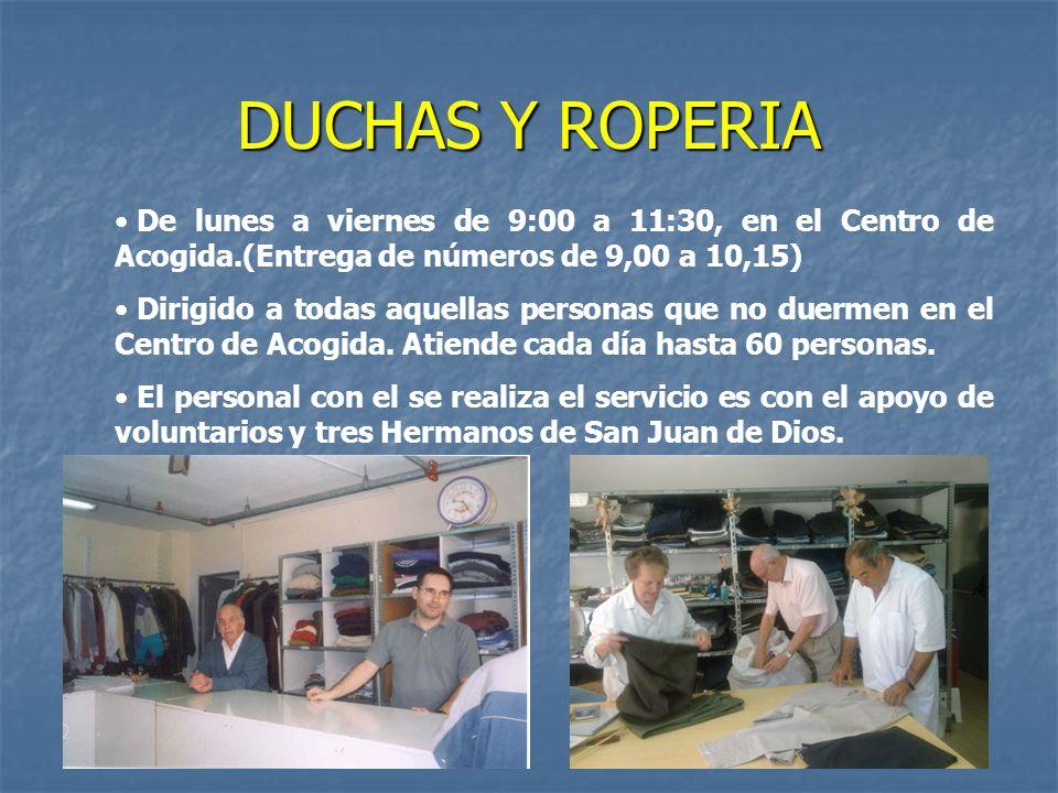DUCHAS Y ROPERIA De lunes a viernes de 9:00 a 11:30, en el Centro de Acogida.(Entrega de números de 9,00 a 10,15)