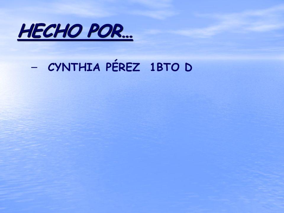 HECHO POR… CYNTHIA PÉREZ 1BTO D