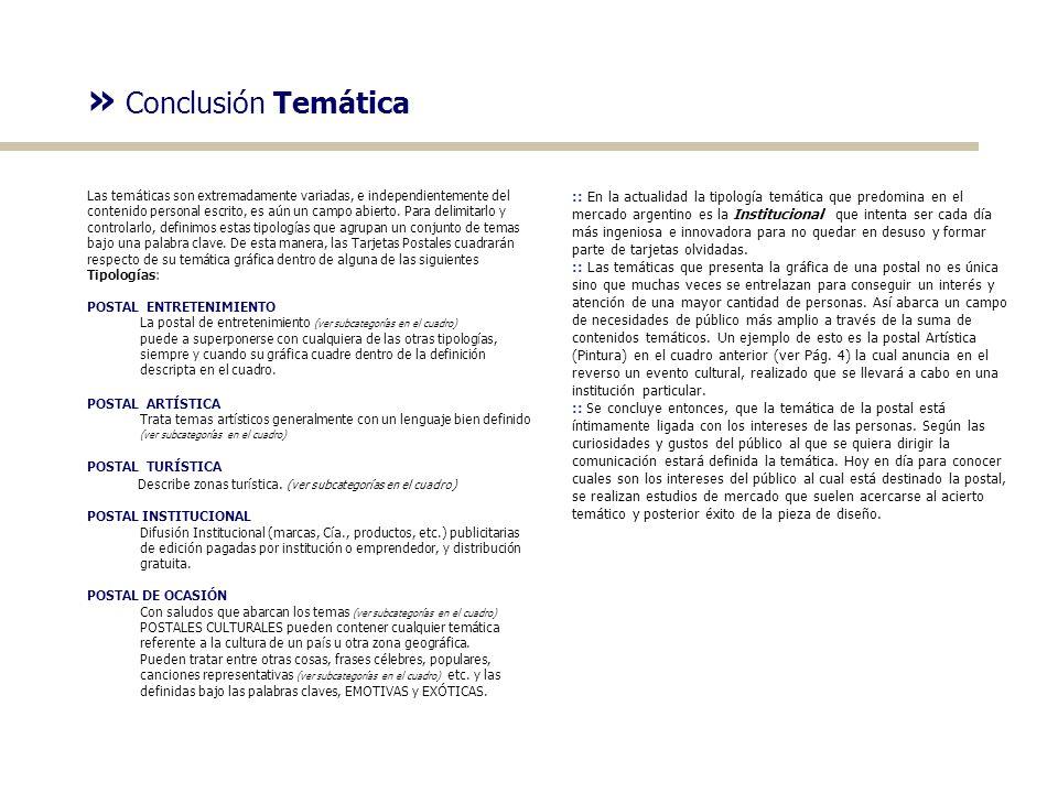 » Conclusión Temática Las temáticas son extremadamente variadas, e independientemente del.