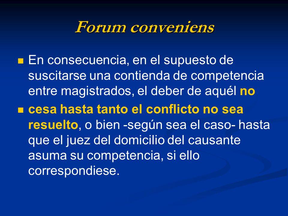 Forum conveniens En consecuencia, en el supuesto de suscitarse una contienda de competencia entre magistrados, el deber de aquél no.