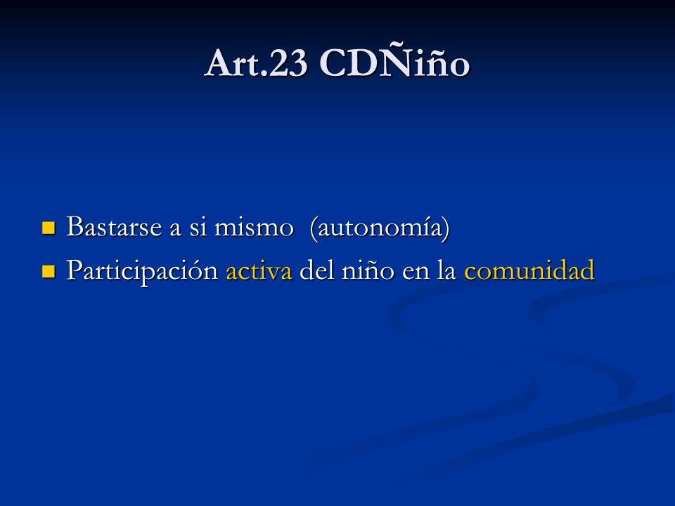 Art.23 CDÑiño Bastarse a si mismo (autonomía)