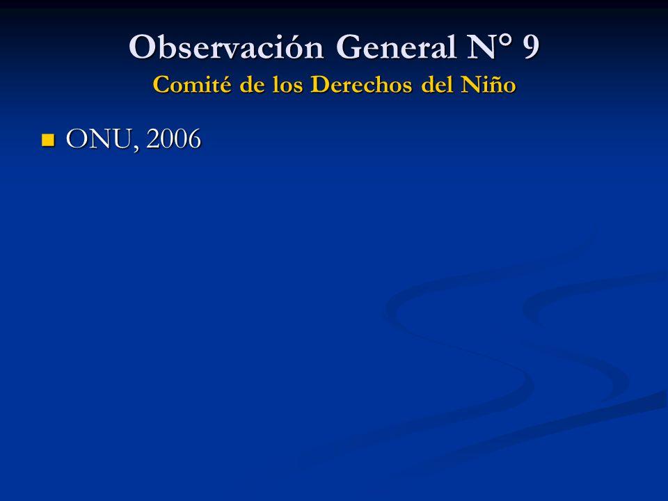 Observación General N° 9 Comité de los Derechos del Niño
