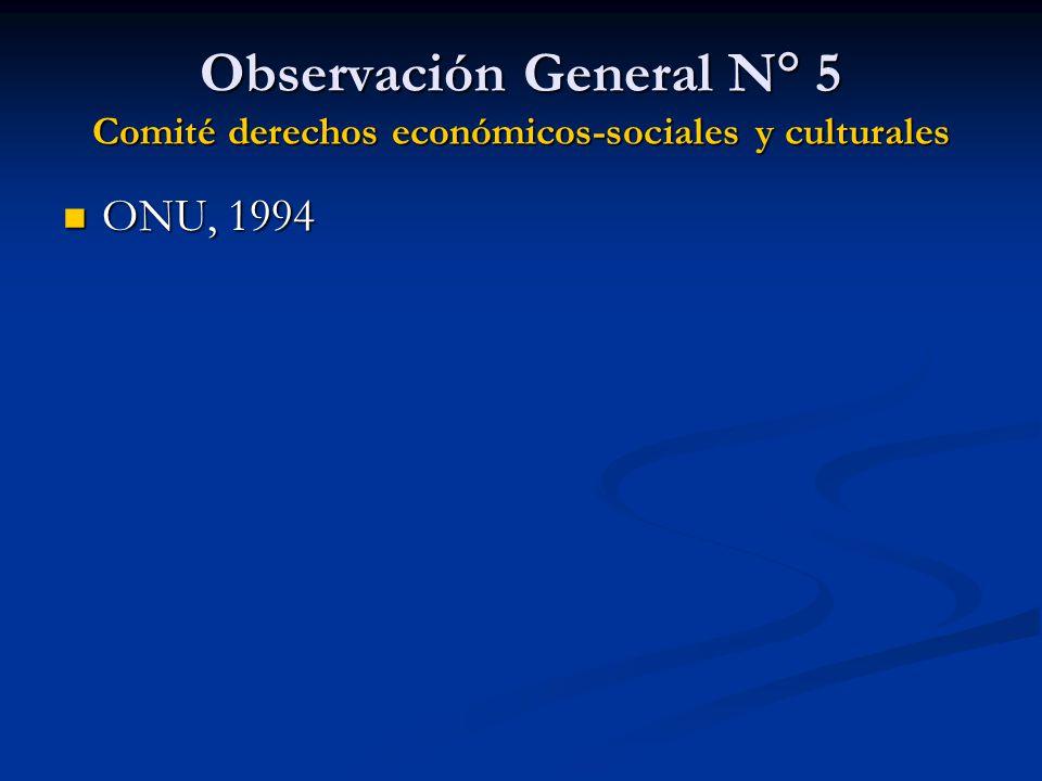 Observación General N° 5 Comité derechos económicos-sociales y culturales