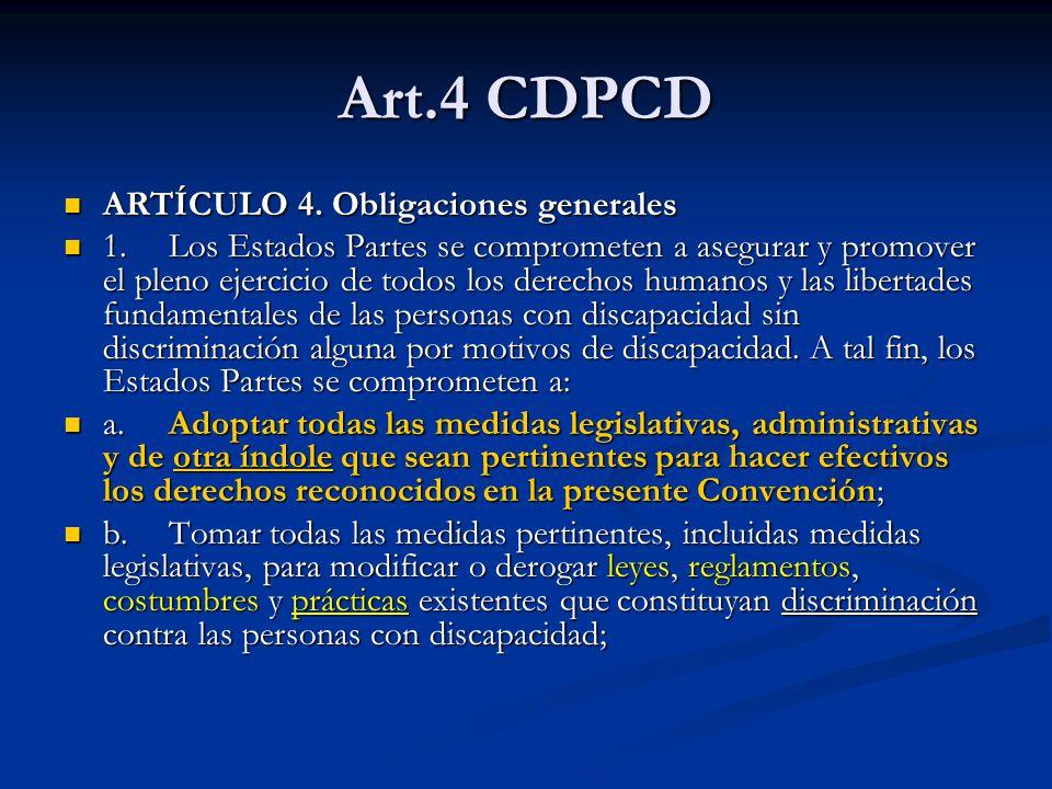 Art.4 CDPCD ARTÍCULO 4. Obligaciones generales
