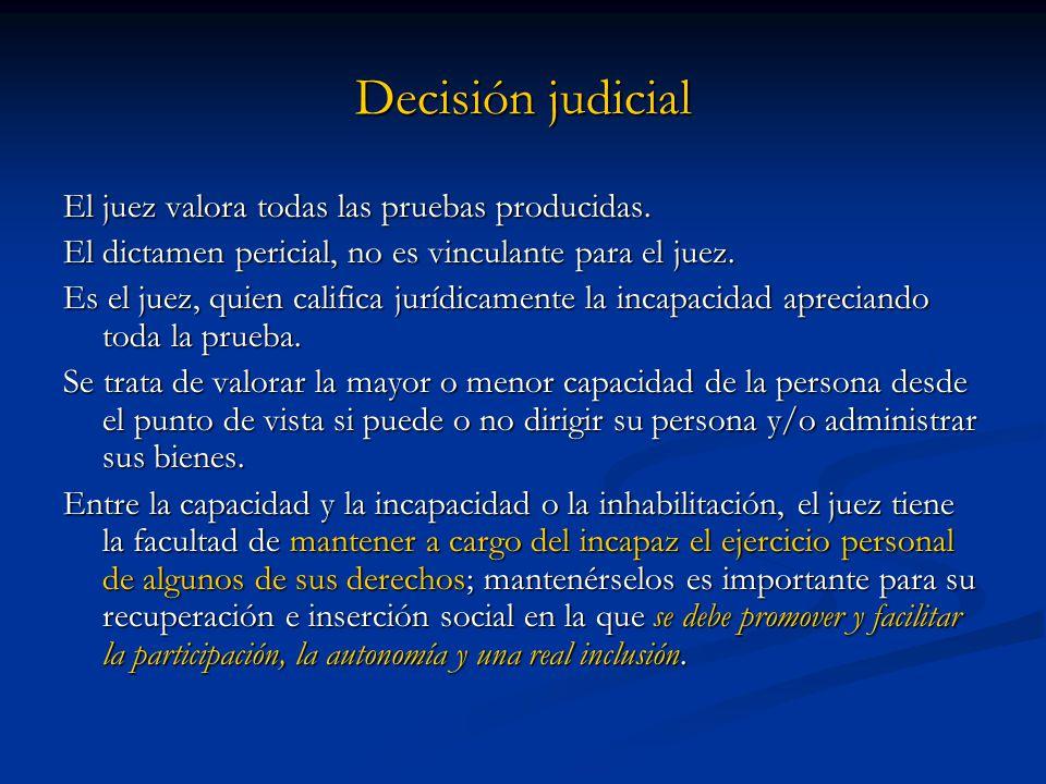 Decisión judicial El juez valora todas las pruebas producidas.