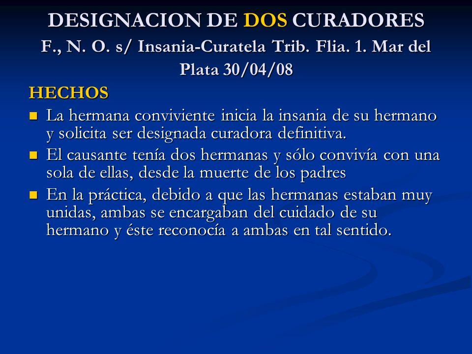 DESIGNACION DE DOS CURADORES F. , N. O. s/ Insania-Curatela Trib. Flia