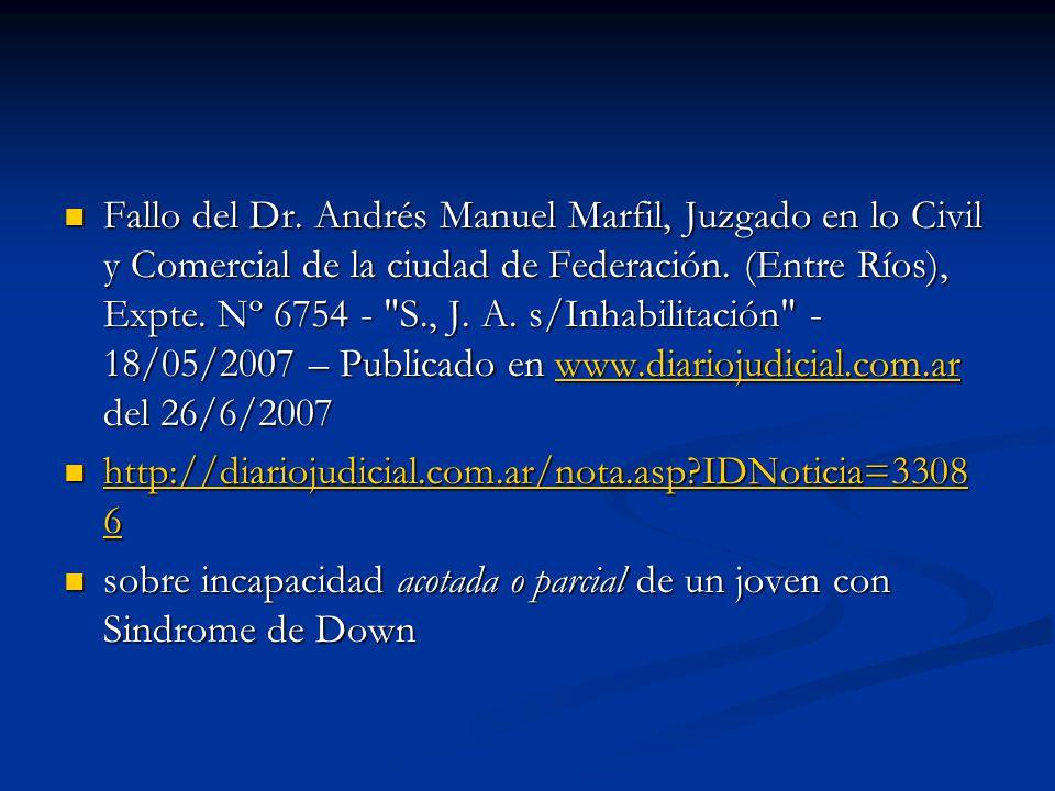 Fallo del Dr. Andrés Manuel Marfil, Juzgado en lo Civil y Comercial de la ciudad de Federación. (Entre Ríos), Expte. Nº 6754 - S., J. A. s/Inhabilitación - 18/05/2007 – Publicado en www.diariojudicial.com.ar del 26/6/2007