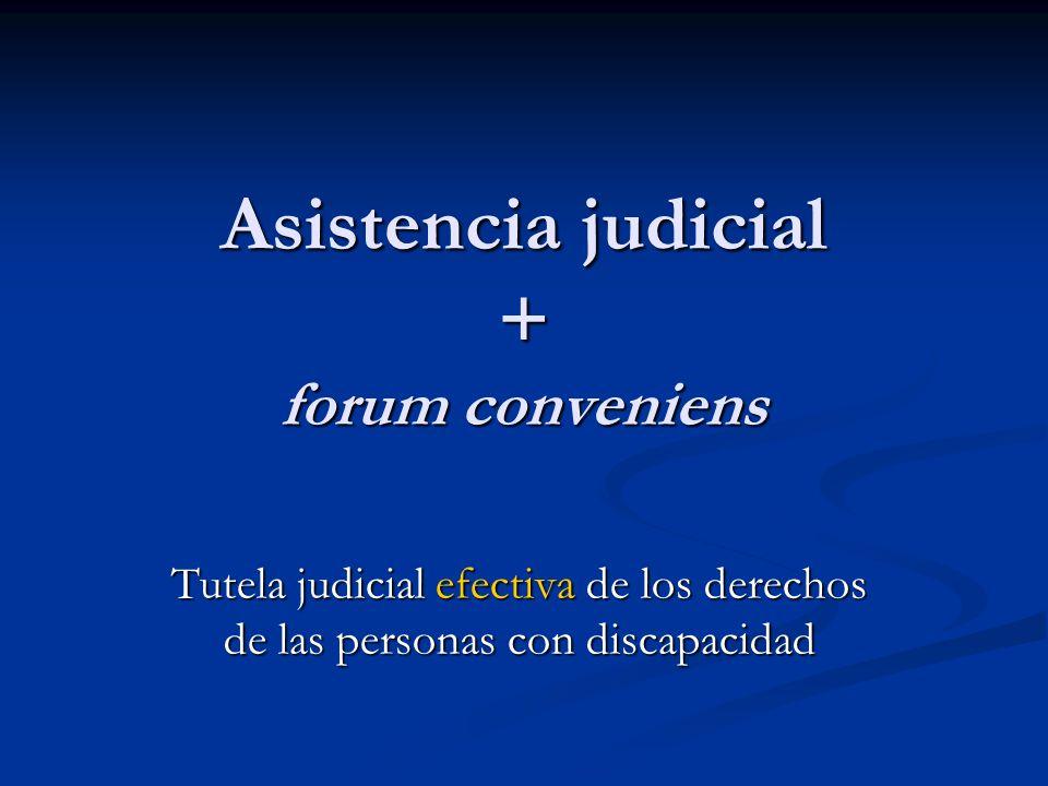 Asistencia judicial + forum conveniens