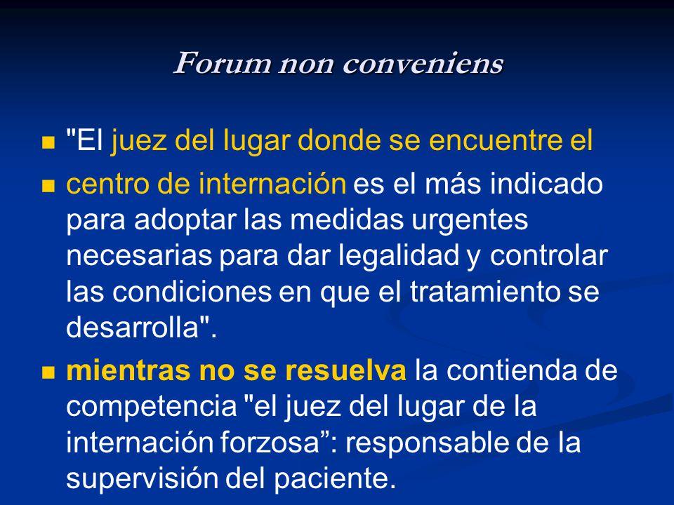 Forum non conveniens El juez del lugar donde se encuentre el