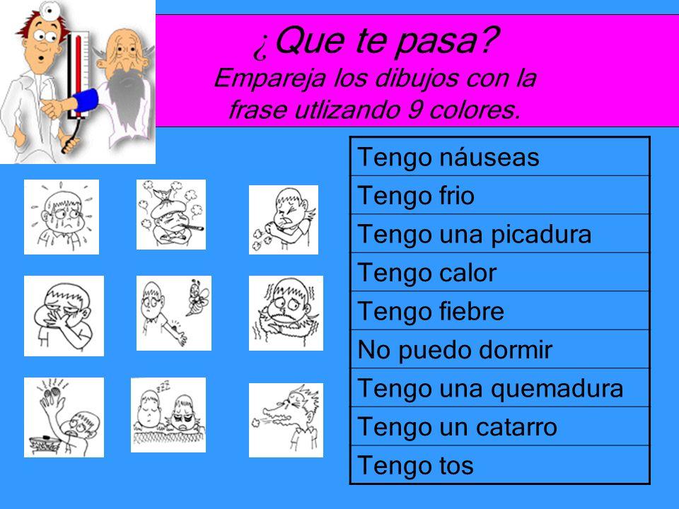 ¿Que te pasa Empareja los dibujos con la frase utlizando 9 colores.