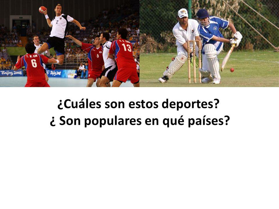¿Cuáles son estos deportes ¿ Son populares en qué países
