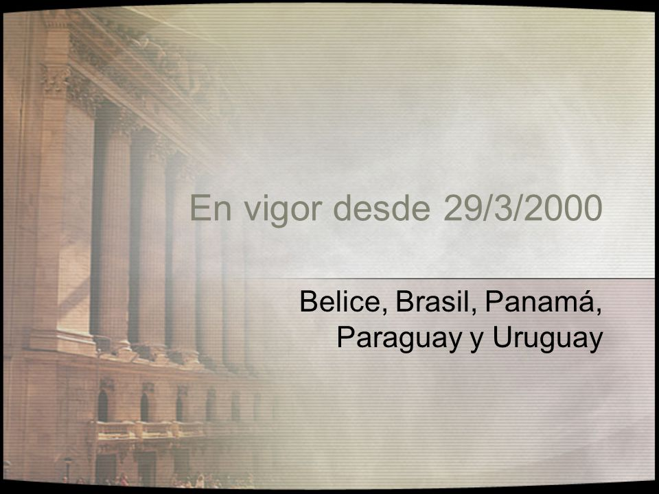 Belice, Brasil, Panamá, Paraguay y Uruguay