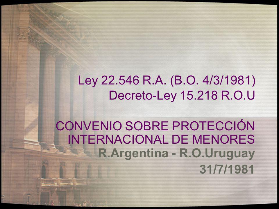 Ley 22.546 R.A. (B.O. 4/3/1981) Decreto-Ley 15.218 R.O.U