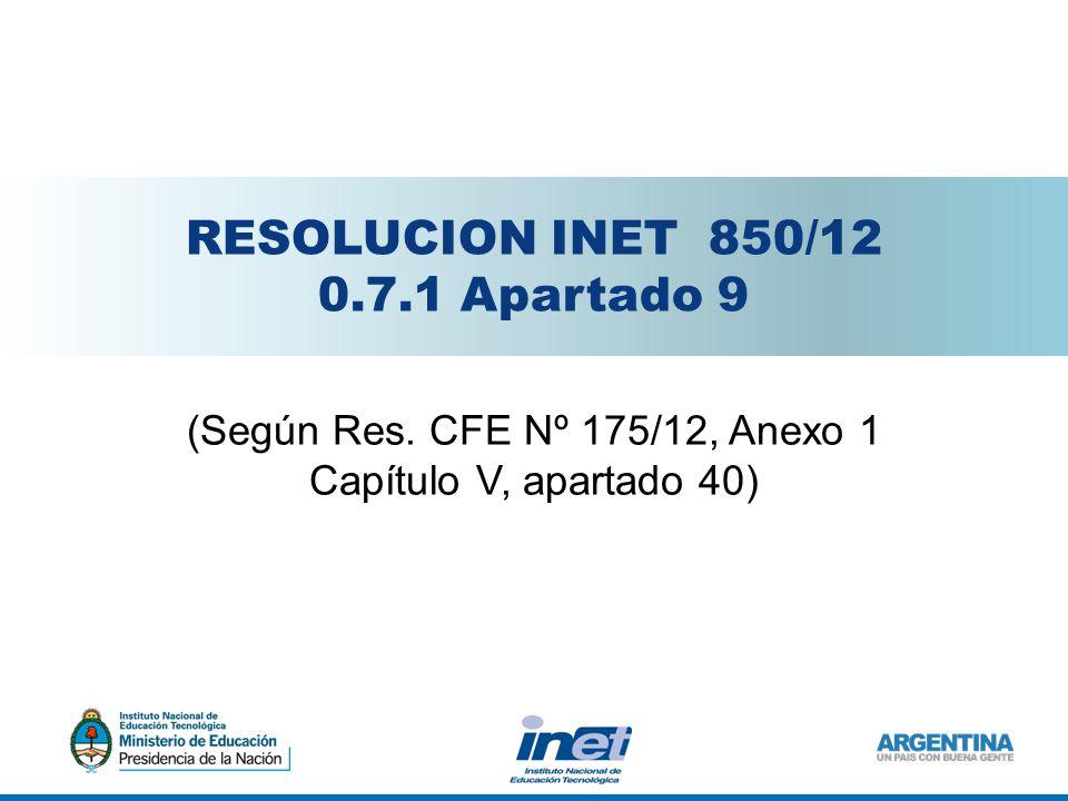 RESOLUCION INET 850/12 0.7.1 Apartado 9