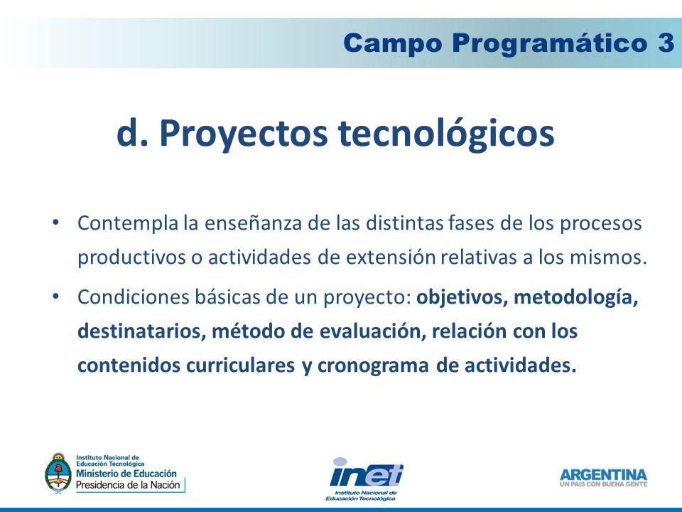 d. Proyectos tecnológicos