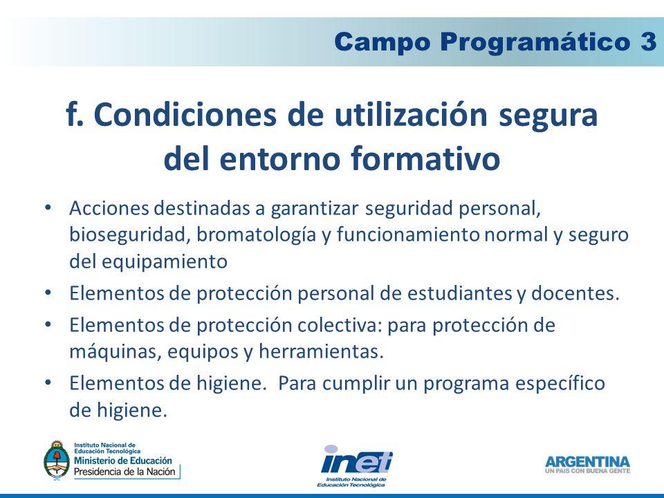 f. Condiciones de utilización segura del entorno formativo