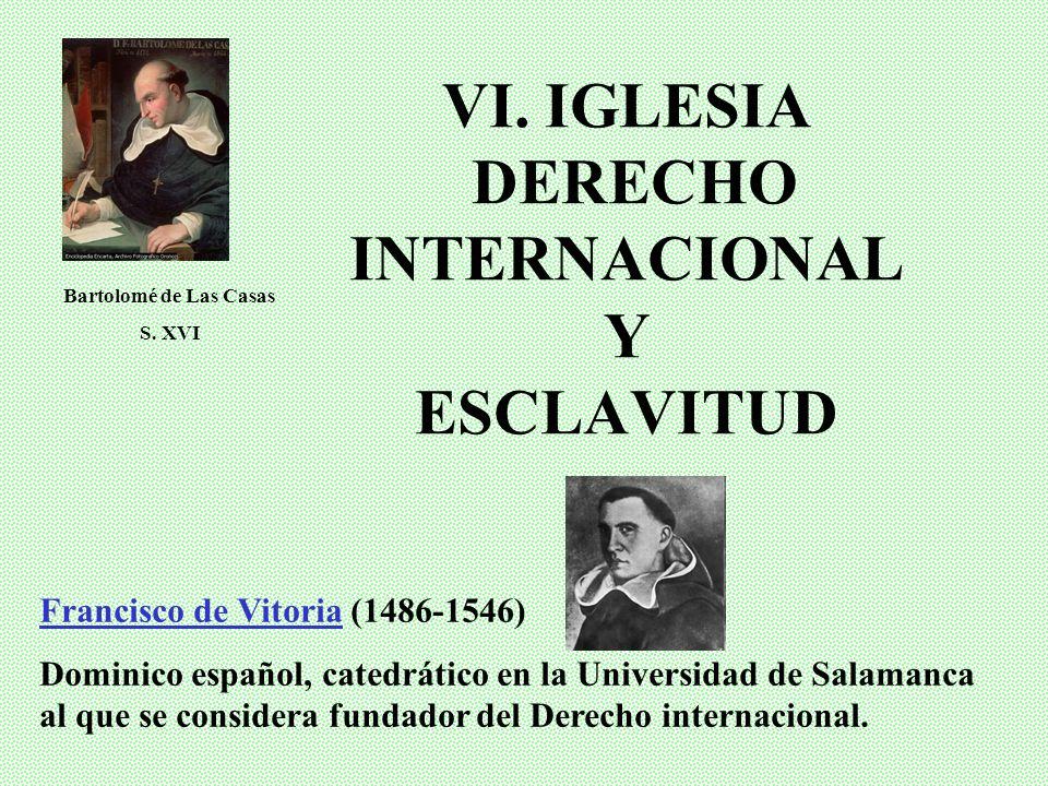 VI. IGLESIA DERECHO INTERNACIONAL Y ESCLAVITUD