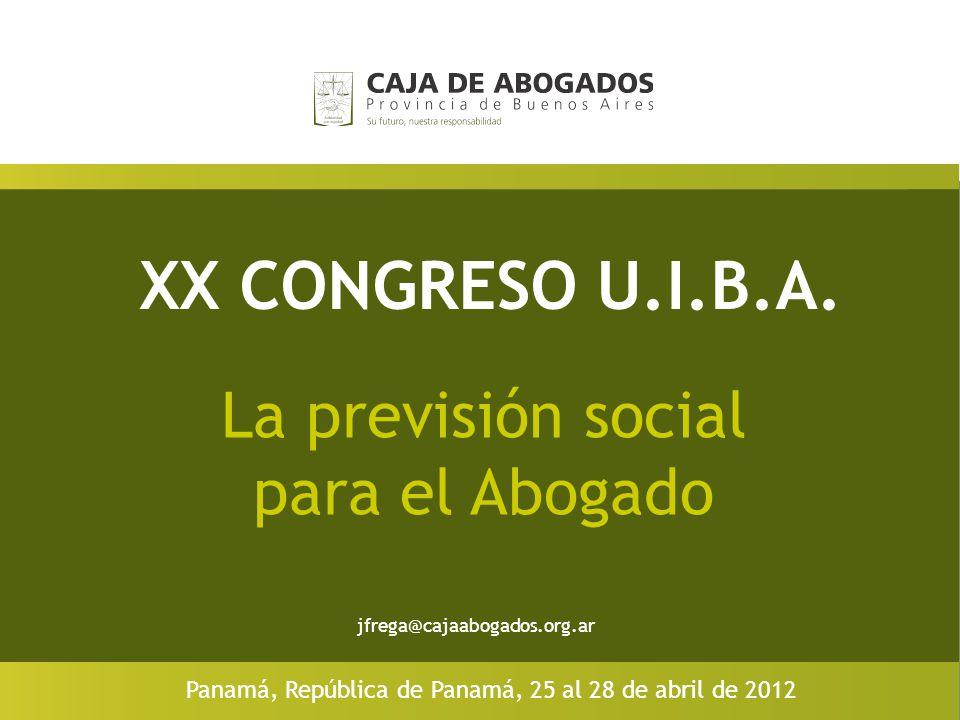 XX CONGRESO U.I.B.A. La previsión social para el Abogado