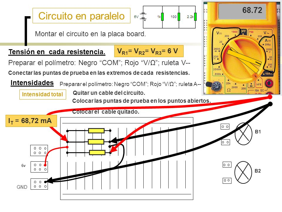 Circuito en paralelo 68.72 6 Montar el circuito en la placa board.