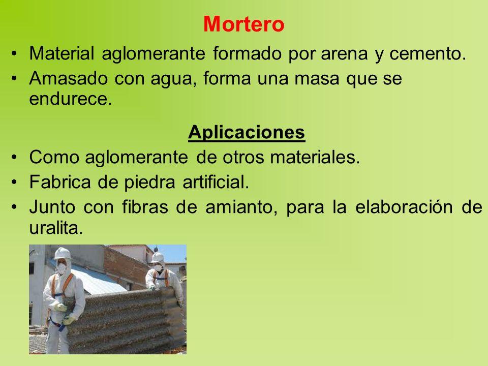Mortero Material aglomerante formado por arena y cemento.