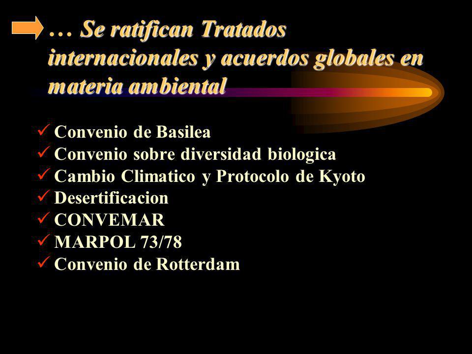 … Se ratifican Tratados internacionales y acuerdos globales en materia ambiental