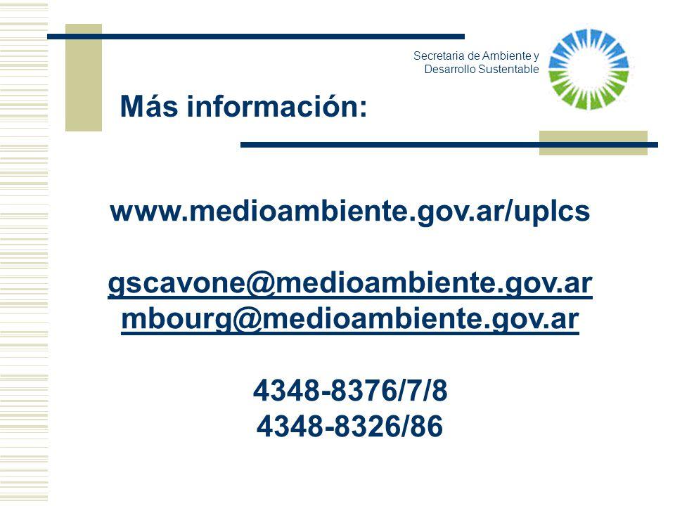 Más información: www.medioambiente.gov.ar/uplcs