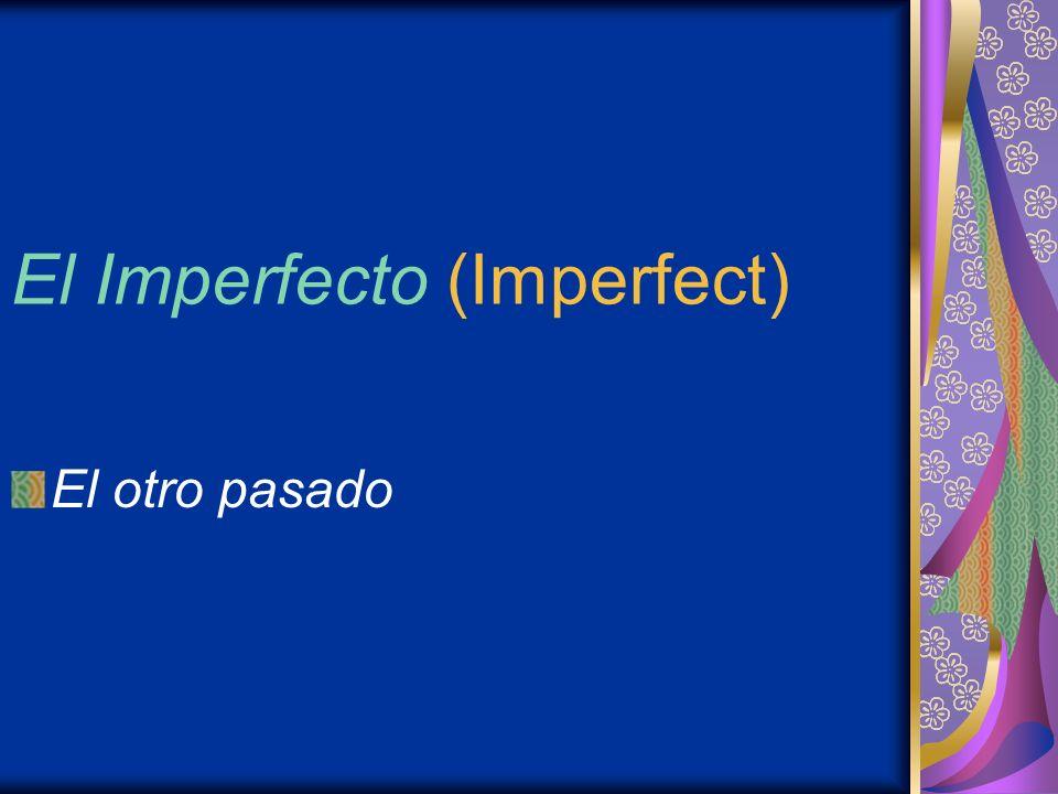 El Imperfecto (Imperfect)