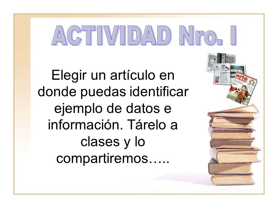 ACTIVIDAD Nro. I Elegir un artículo en donde puedas identificar ejemplo de datos e información.