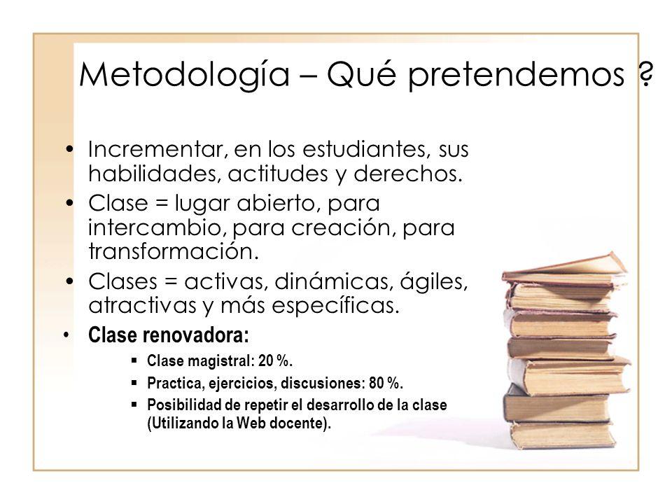 Metodología – Qué pretendemos