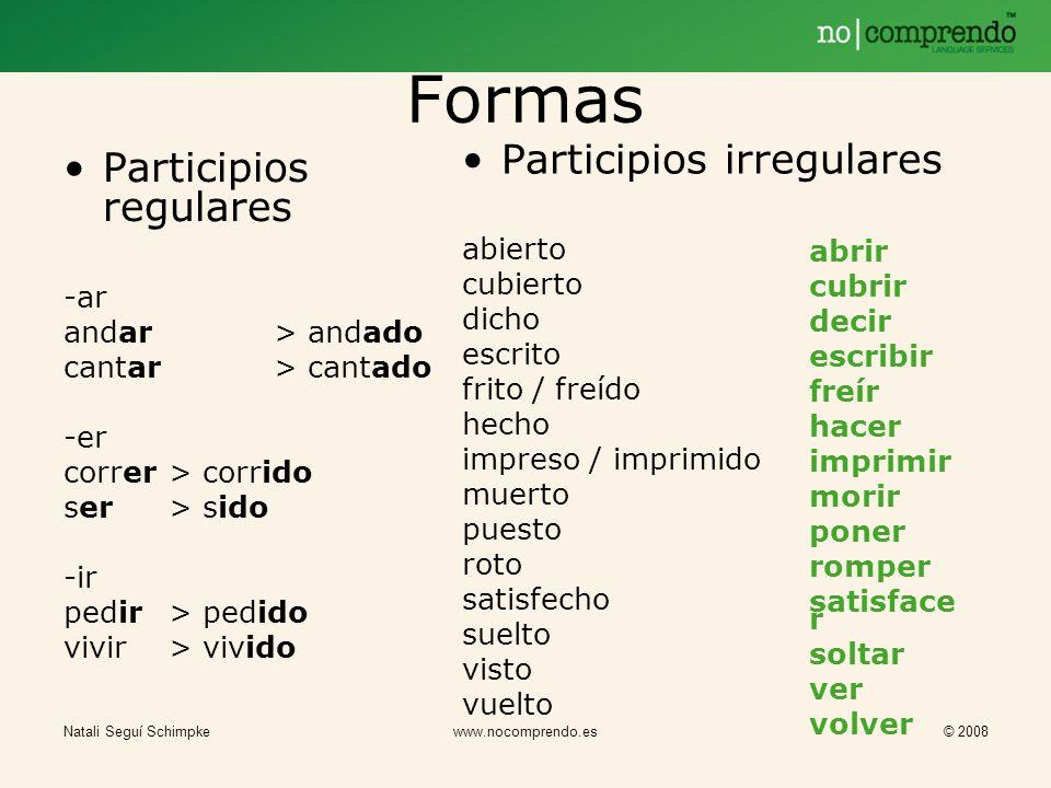 Formas Participios irregulares Participios regulares abierto cubierto