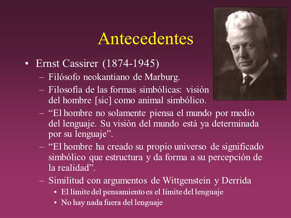 Antecedentes Ernst Cassirer (1874-1945)