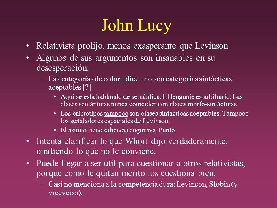 John Lucy Relativista prolijo, menos exasperante que Levinson.