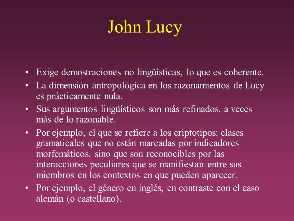 John Lucy Exige demostraciones no lingüísticas, lo que es coherente.