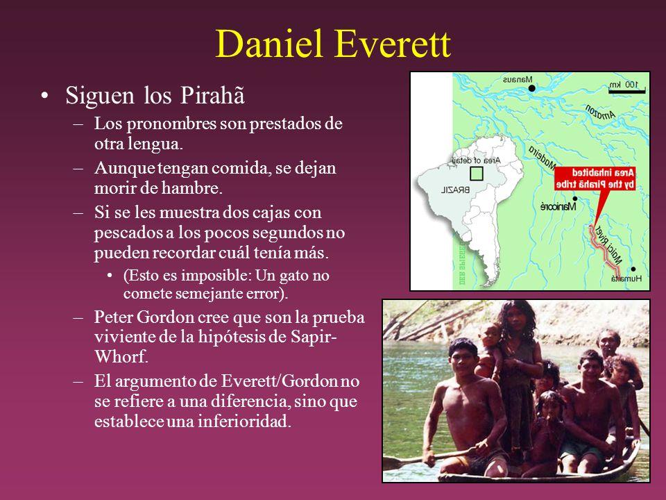 Daniel Everett Siguen los Pirahã