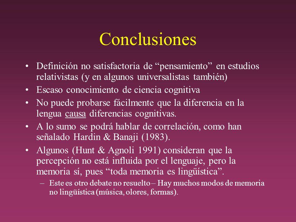 Conclusiones Definición no satisfactoria de pensamiento en estudios relativistas (y en algunos universalistas también)