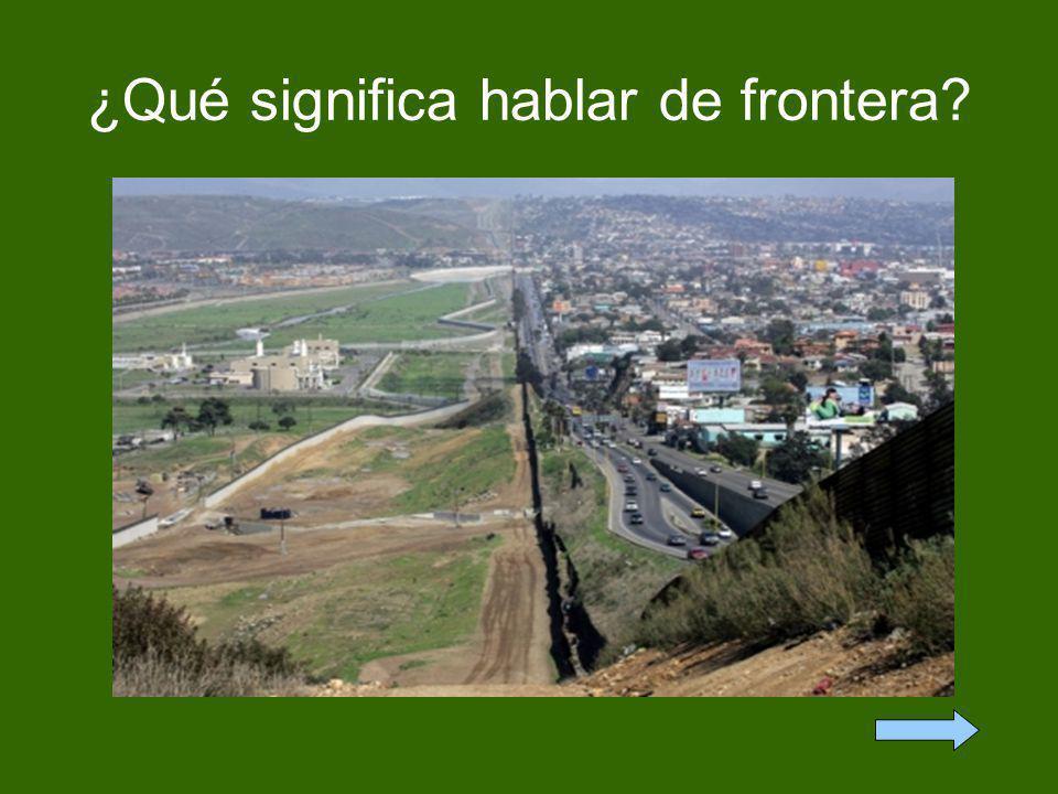 ¿Qué significa hablar de frontera