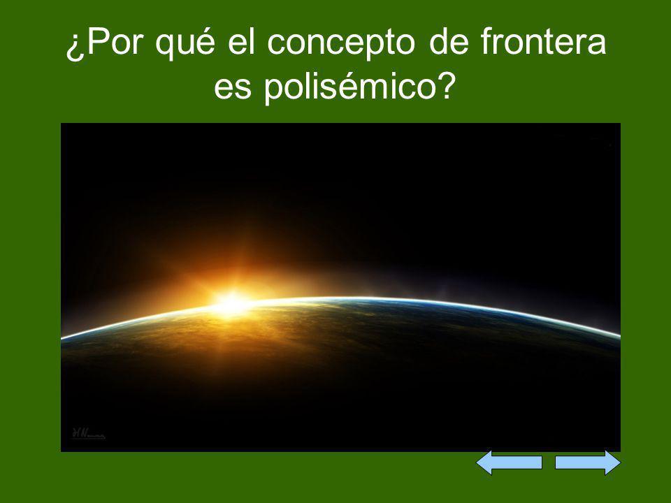 ¿Por qué el concepto de frontera es polisémico
