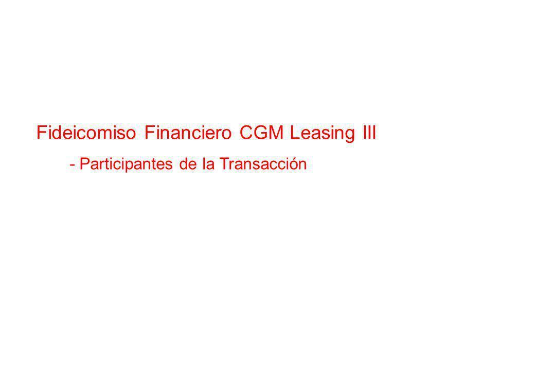 Fideicomiso Financiero CGM Leasing III - Participantes de la Transacción