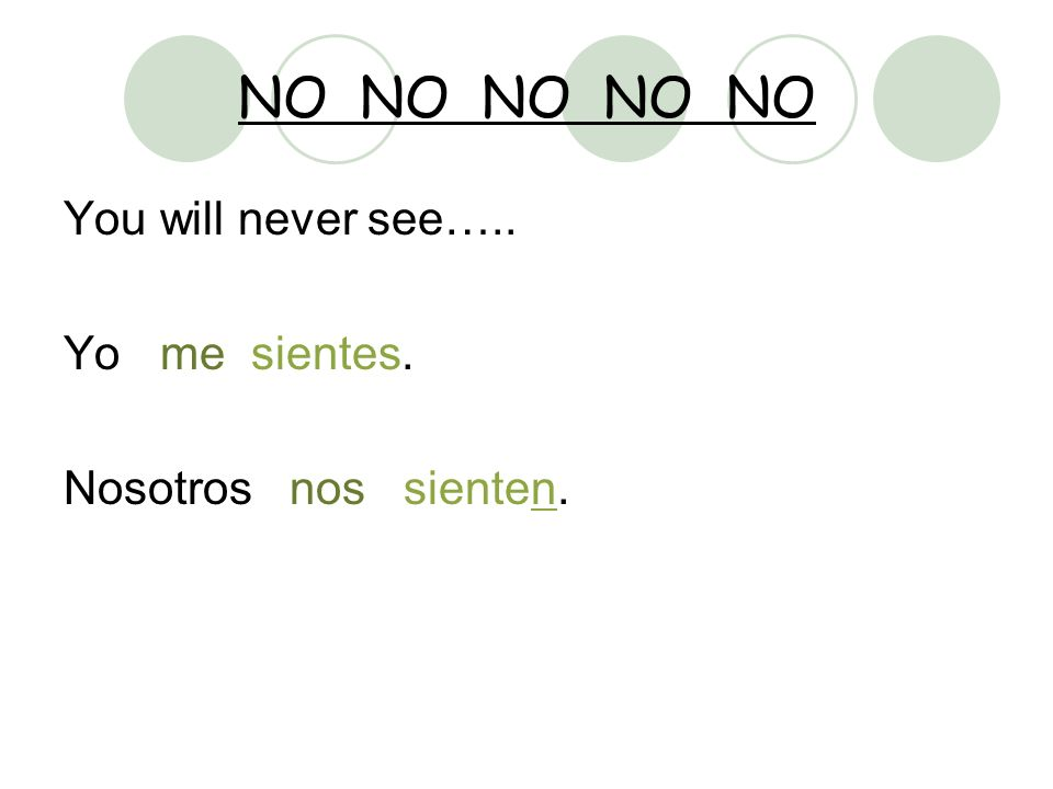 NO NO NO NO NO You will never see….. Yo me sientes.