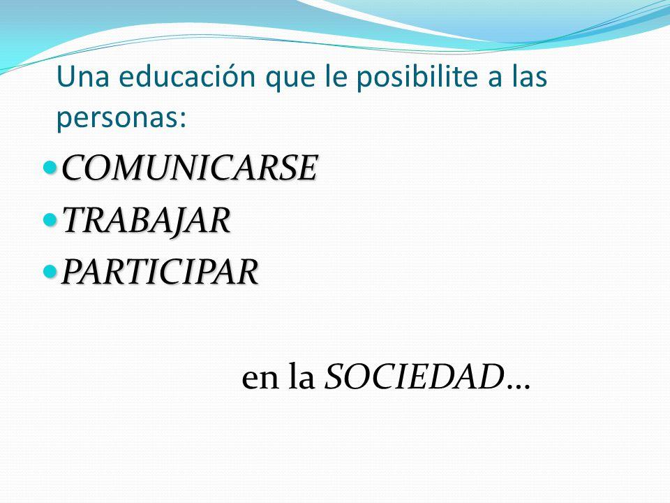 Una educación que le posibilite a las personas: