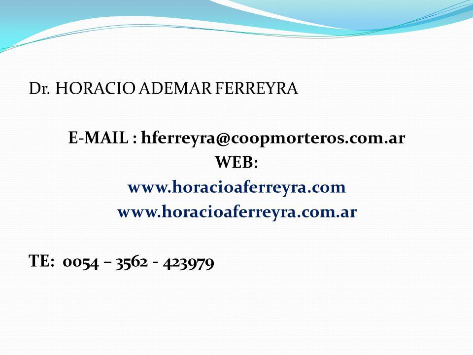Dr. HORACIO ADEMAR FERREYRA E-MAIL : hferreyra@coopmorteros. com