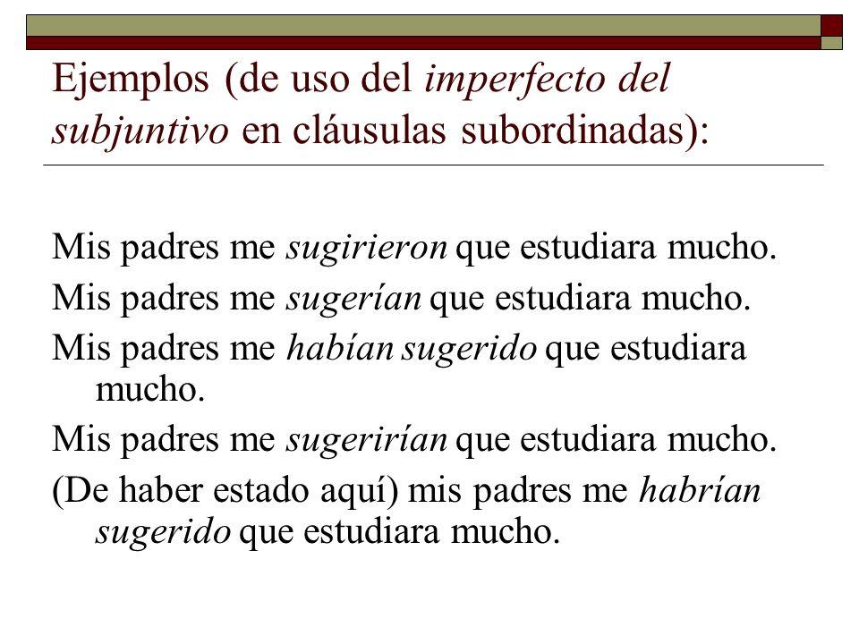 Ejemplos (de uso del imperfecto del subjuntivo en cláusulas subordinadas):